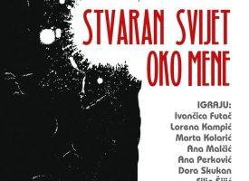 STVARAN SVIJET OKO MENE Nova premijera Bjelovarskog kazališta